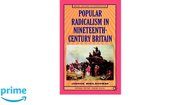 Popular Radicalism in Nineteenth-Century Britain