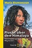 Flucht über den Himalaya: Tibets Kinder auf dem Weg ins Exil (National Geographic Taschenbuch, Band 40362)