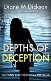 DEPTHS OF DECEPTION: gripping psychological suspense by Diane M Dickson