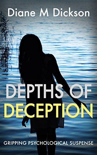 DEPTHS OF DECEPTION: gripping psychological suspense by Diane M Dickson