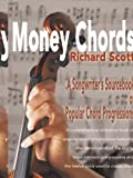 Money Chords: A Songwriter's Sourcebook of Popular Chord Progressions by Scott, Richard (2000) Paperback