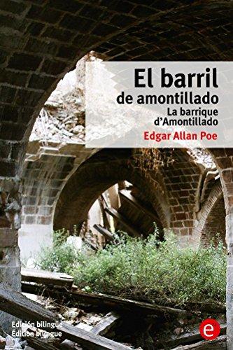 El barril de Amontillado/La barrique d'Amontillado: (Edición bilingüe/Édition bilingue) por Edgar Poe