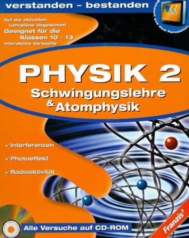 Physik 2 - Atomphysik und Schwingungslehre