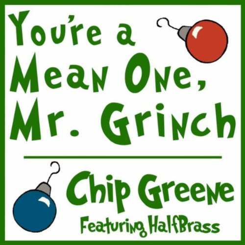 You're a Mean One, Mr. Grinch (feat. Halfbrass) by Chip Greene on Amazon Music - Amazon.co.uk