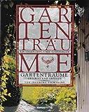Gartenträume: Ersehnt und erfüllt von Ingeborg Tschakert - Ingeborg Tschakert