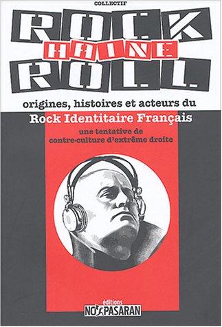 Rock Haine Roll : Origines, histoires et acteurs du Rock Identitaire Français (RIF)