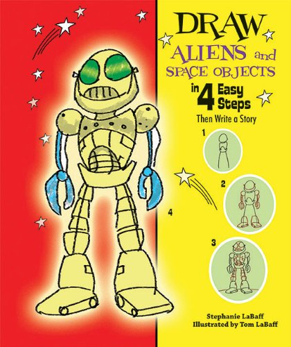 Draw Aliens and Space Objects in 4 Easy Steps: Then Write a Story (Drawing in 4 Easy Steps)