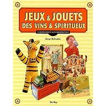 Jeux & jouets, Des vins & spiritueux. A consommer sans modération