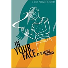 In Your Face (Lily Pascale Mysteries) by Scarlett Thomas (2004-01-14)
