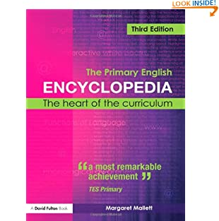The Primary English Encyclopedia: The Heart of the Curriculum (Paperback)