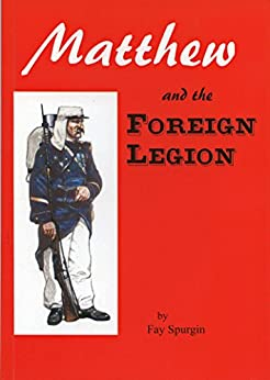 Matthew and the Foreign Legion by [Spurgin, Fay]
