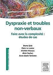 Dyspraxie et troubles non-verbaux: Faire avec la complexité : études de cas