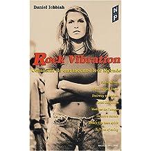 Rock vibration : Comment ils ont façonné leur légende