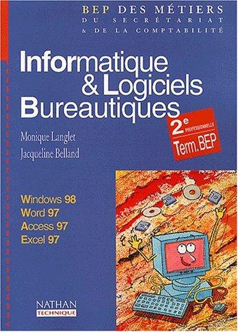 Informatique & logiciels bureautiques 2nde professionnelle/Terminale BEP
