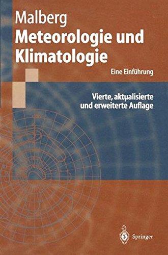 Meteorologie und Klimatologie: Eine Einführung (Springer-Lehrbuch)