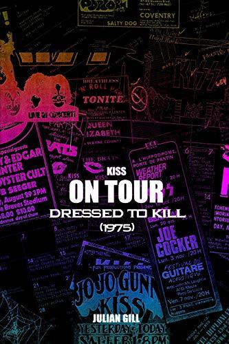 KISS On Tour: Dressed To Kill (1975) par Julian Gill