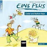 EINS PLUS 1. Audio-CD 1: Lieder und Rechenraps - Ausgabe Österreich!