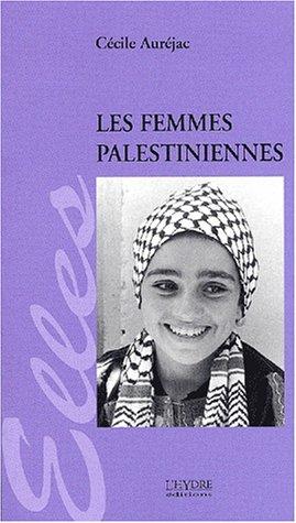 Les femmes palestiniennes par Cécile Auréjac