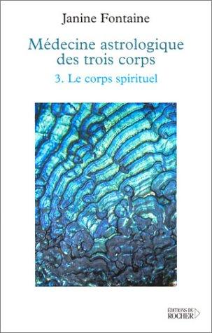 Médecine astrologique des trois corps - 3. Le corps spirituel