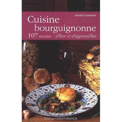 Cuisine bourguignonne d'hier et d'aujourd'hui : 107 recettes