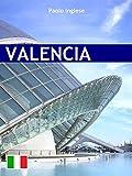 Valencia. Ed. Italiana (RLI CLASSICI)
