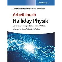 Arbeitsbuch Halliday Physik: Lösungen zu den Aufgaben der 3. Auflage
