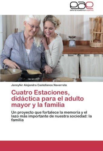 Cuatro Estaciones, Didactica Para El Adulto Mayor y La Familia