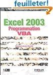 Excel 2003 Programmation VBA : Guide...