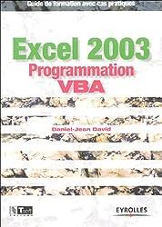 Excel 2003 Programmation VBA : Guide de formation avec cas pratiques