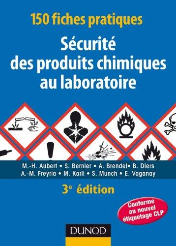 150 fiches pratiques de sécurité des produits chimiques au laboratoire - 3ème édition: Conforme au réglement européen CLP