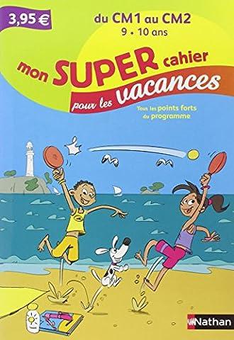 Mon SUPER cahier pour les vacances - Du CM1 vers le CM2