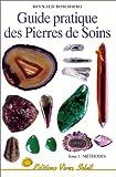 Guide pratique des pierres de soins, tome 1 - Méthodes - Vivez Soleil
