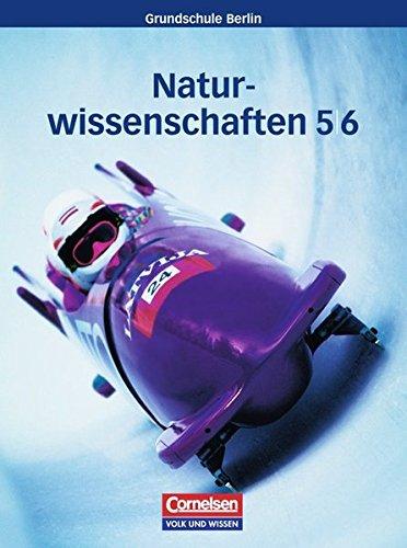 Natur und Technik - Naturwissenschaften - Grundschule Berlin: 5./6. Schuljahr - Schülerbuch - Gesamtband