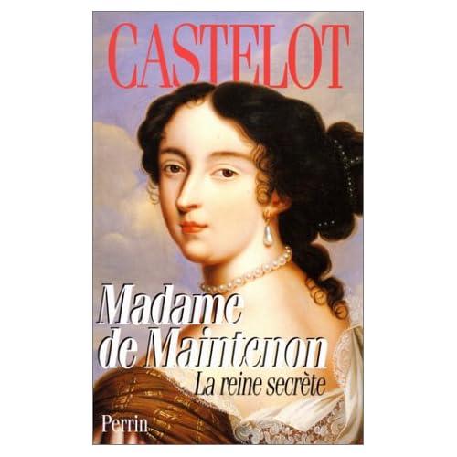 MADAME DE MAINTENON. La reine secrète