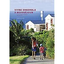 Vivre ensemble à Beauséjour: La ville verte et désirable de La Réunion
