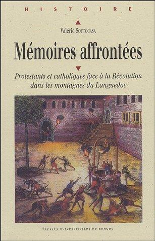 Mémoires affrontées : Protestants et catholiques face à la Révolution dans les montagnes du Languedoc par Valérie Sottocasa