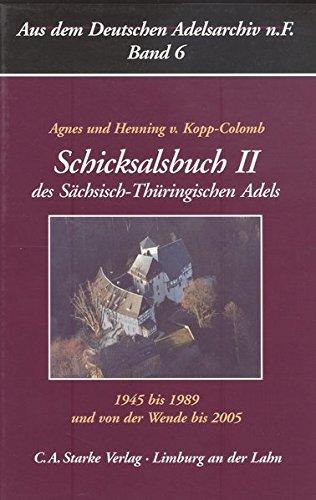 Buchcover Schicksalsbuch II des Sächsisch-Thüringischen Adels 1945-1989, und von der Wende bis 2005 (Aus dem Deutschen Adelsarchiv - Neue Folge)