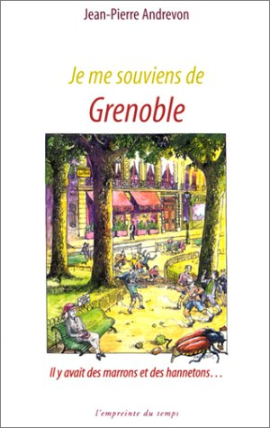 Je me souviens de Grenoble : Il y avait des marrons et des hannetons...