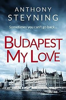 Budapest My Love by [Steyning, Anthony]