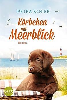 Körbchen mit Meerblick (German Edition) by [Schier, Petra]