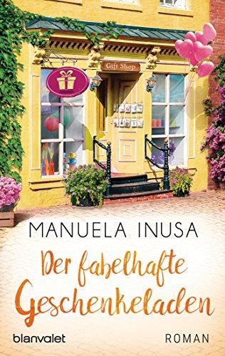 Der fabelhafte Geschenkeladen: Roman (Valerie Lane 5) von [Inusa, Manuela]