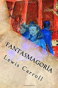 Fantasmagoría par Lewis Carroll