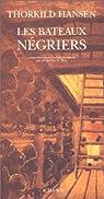 Les bateaux négriers : Roman-document par Hansen