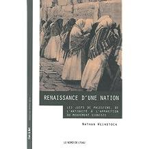 Renaissance d'une nation : Les Juifs de Palestine, de l'Antiquité à l'apparition du mouvement sioniste