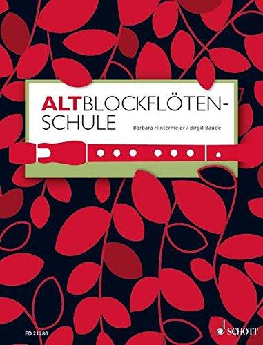 Altblockflötenschule: für ältere Kinder, Jugendliche und Erwachsene. Alt-Blockflöte. Lehrbuch.