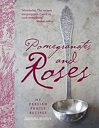 Pomegranates and Roses: My Persian Family Recipes