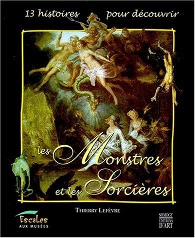 Les monstres et les sorcières par Thierry Lefèvre