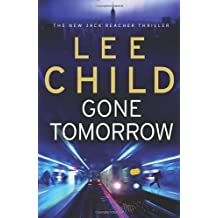 Gone Tomorrow: (Jack Reacher 13) by Lee Child (2009-04-23)