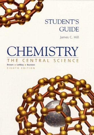 Chemistry: The Central Science (Student's Guide) by James C. Hill (2000-01-01)