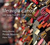 Meraviglia d'Amore - Love Songs from 17th Century Italy
